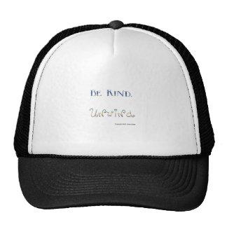 Be Kind Unwind Trucker Hats