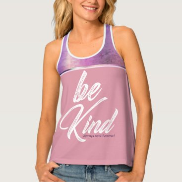 Art Themed Be Kind (Watercolor Design) Kindness Quote On Back Tank Top