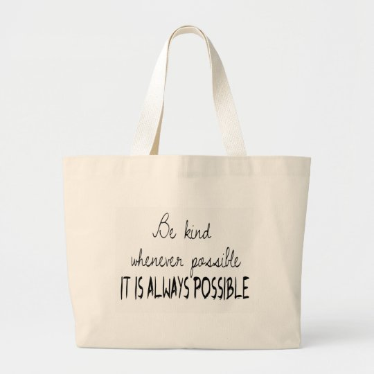 Be kind whenever possible large tote bag