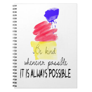 Be kind whenever possible notebook