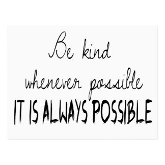 Be kind whenever possible postcard