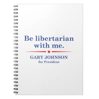 Be Libertarian With Me Notebook