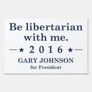 Be Libertarian With Me Sign