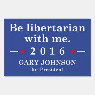 Be Libertarian With Me Yard Sign