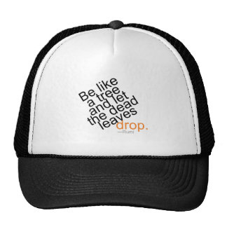 Be Like a Tree and Let the Dead Leaves Drop Trucker Hat