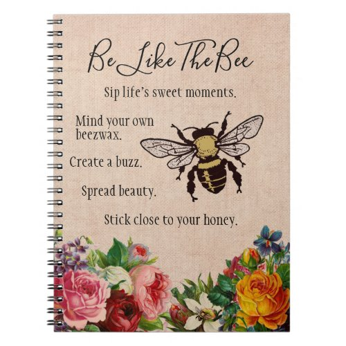 Be Like the Bee Spiral Notebook