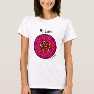 Be Love T-Shrit T-Shirt
