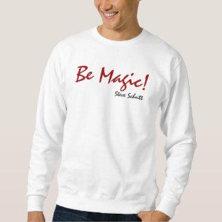 Be Magic! Sweatshirt