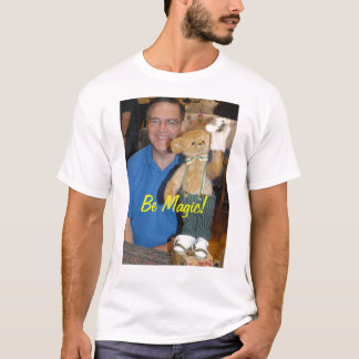 Be Magic! T-Shirt