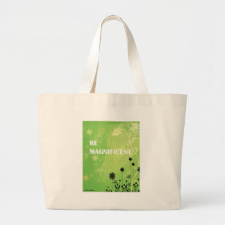 Be Magnificent Large Tote Bag