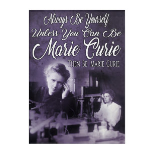 Be Marie Curie Acrylic Print