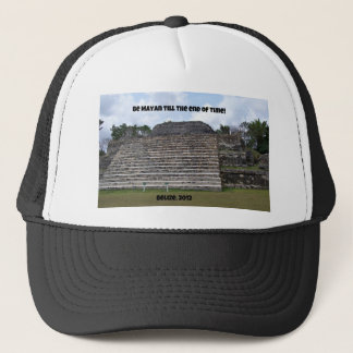 Be Mayan till the end of time. Trucker Hat
