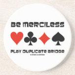 Be Merciless Play Duplicate Bridge (Card Suits) Coasters