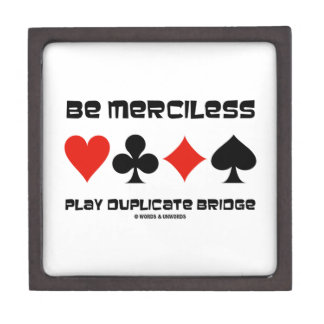 Be Merciless Play Duplicate Bridge (Card Suits) Premium Jewelry Boxes