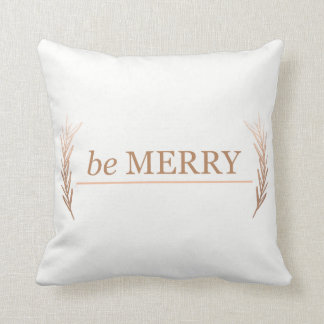 be Merry Holiday Pillow