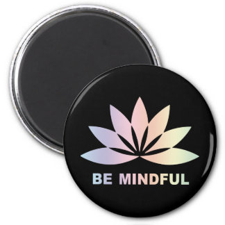 Be Mindful 2 Inch Round Magnet