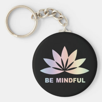 Be Mindful Key Chains