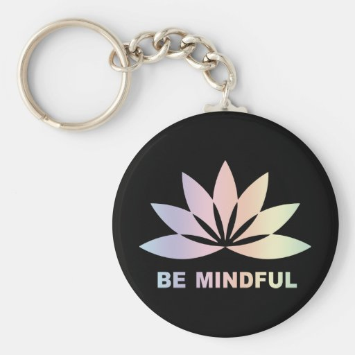 Be Mindful Keychain