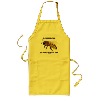 Be Mindful Of The Honey Bee (Apiarist Attitude) Long Apron