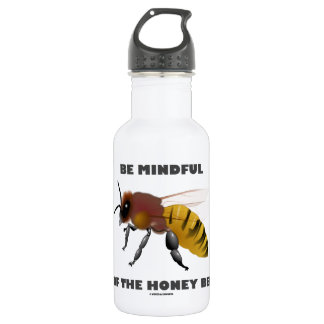 Be Mindful Of The Honey Bee (Apiarist Attitude) 18oz Water Bottle