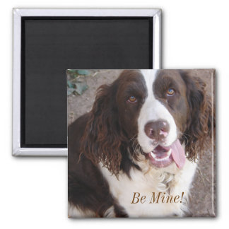 Be Mine!  All The Time! 2 Inch Square Magnet