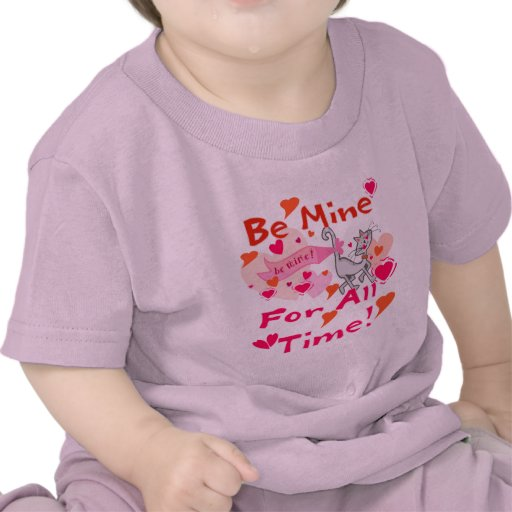 Be Mine for All Time Tee Shirts