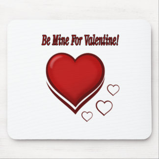 Be Mine For Valentine Mouse Pads
