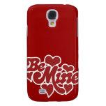 Be Mine Love Samsung Galaxy S4 Cover