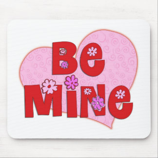 Be Mine Mouse Mat