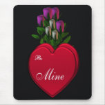 Be Mine Mousepads