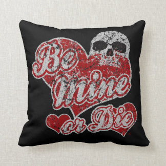 Be Mine or Die Anti Valentine MoJo Pillow