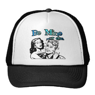 Be Mine... Or Else. Funny Retro Valentine Trucker Hat