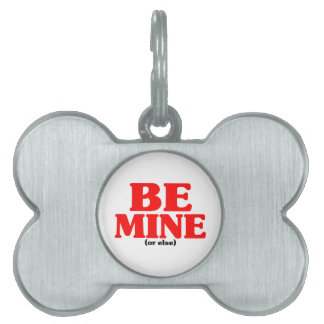 Be Mine Or Else Pet Name Tag