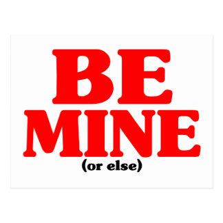 Be Mine Or Else Postcard