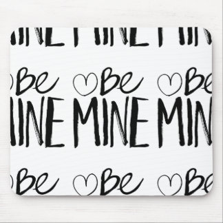 Be Mine Valentine's   Black Brush Script Mouse Pads