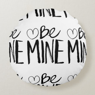 Be Mine Valentine's | Black Brush Script Round Pillow