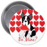 Be Mine? Valentine's Day Boston Terrier Button