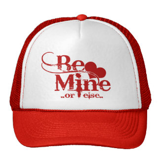 Be Mine Valentines Day Humor Trucker Hat