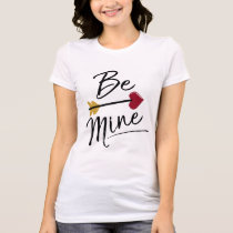 Be Mine Valentines T-Shirt