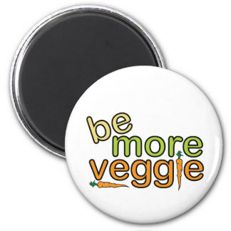 Be More Veggie 2 Inch Round Magnet