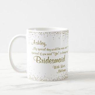 Be My Bridesmaid   Gold Confetti Coffee Mug
