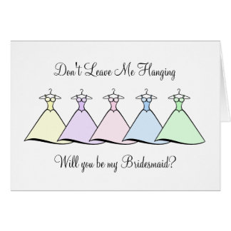 Be My Bridesmaid - Hanging Gowns Card