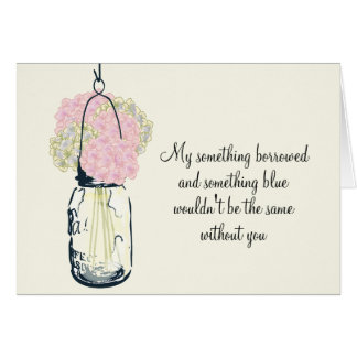 Be My Bridesmaid Mason Jar and Hydrangeas Card