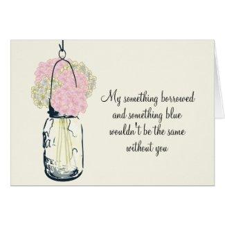 Be My Bridesmaid Mason Jar and Hydrangeas Stationery Note Card
