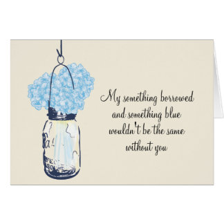 Be My Bridesmaid - Mason Jar Hydrangea Flowers Greeting Cards