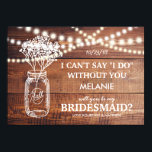 """Be My Bridesmaid   Rustic Country Bridesmaid Card<br><div class=""""desc"""">Looking at asking someone to be your bridesmaid for your future wedding, then why not choose these rustic mason jar, string lights bridesmaid cards. This personalized invitation will make your friend, sister, cousin, niece, daughter or whoever else you choose feel that extra special. Wooden background with string of lights, mason...</div>"""