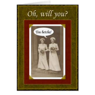 Be my Bridesmaid - you Betcha? Card