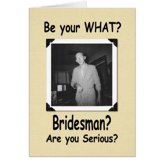 Be my Bridesman? Card