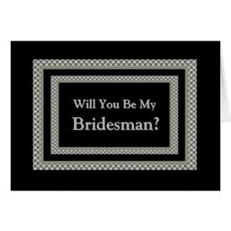 Be My BRIDESMAN Checkerboard Wedding Invitation Greeting Card