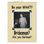 Be my Bridesman? Greeting Cards